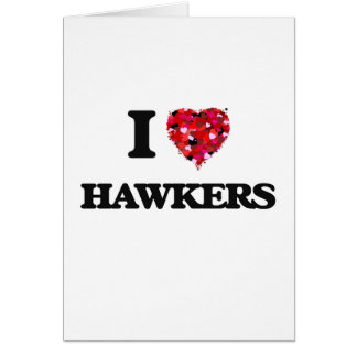I love Hawkers Greeting Card