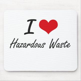 I love Hazardous Waste Mouse Pad