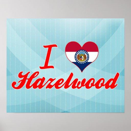 I Love Hazelwood, Missouri Posters