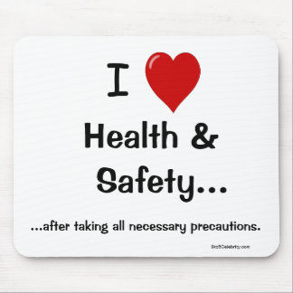 I Love Health and Safety... All precautions! Mouse Mat