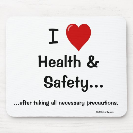 I Love Health and Safety All precautions! Mouse
