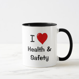 I Love Health and Safety I Heart Health and Safety Mug