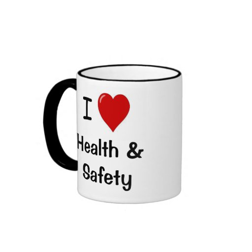 I Love Health and Safety I Heart Health and Safety Mug
