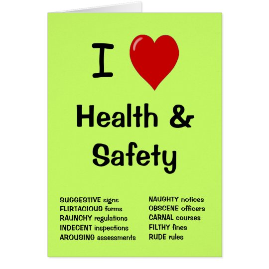 I Love Health and Safety - Rude Greeting
