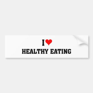 I love healthy eating bumper sticker