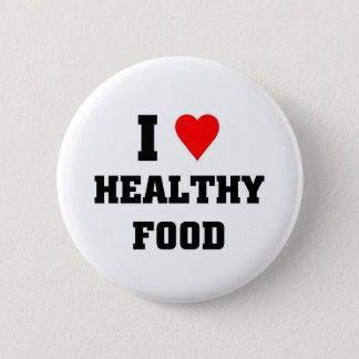 I love Healthy Food 6 Cm Round Badge