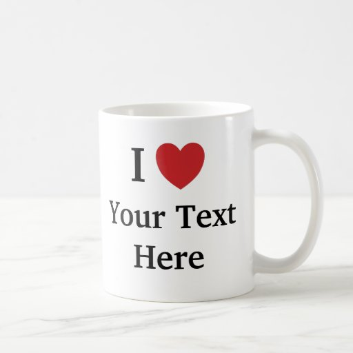 I Love (Heart) - Add Your Text (2 Lines) - 2-sided Mugs