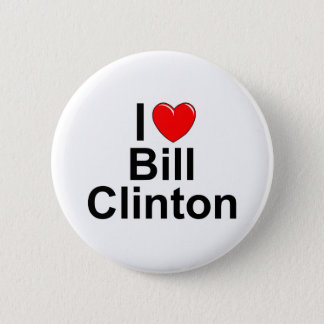 I Love (Heart) Bill Clinton 6 Cm Round Badge
