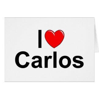 I Love Heart Carlos Greeting Card