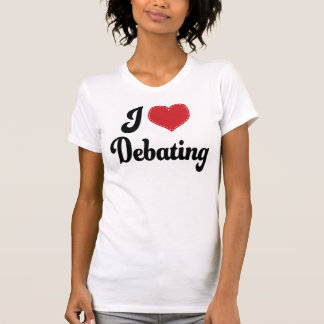 I Love (Heart) Debating T-Shirt