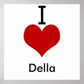 I Love heart Della Posters
