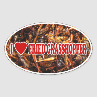 I Love (Heart) Fried Grasshopper Oval Sticker