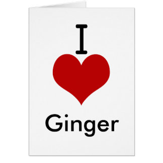 I Love (heart) Ginger Card