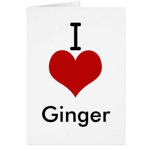 I Love (heart) Ginger Cards