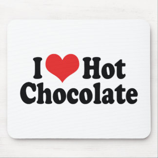I Love Heart Hot Chocolate - Hot Cocoa Lovers Mouse Pad