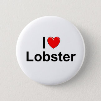 I Love (Heart) Lobster 6 Cm Round Badge