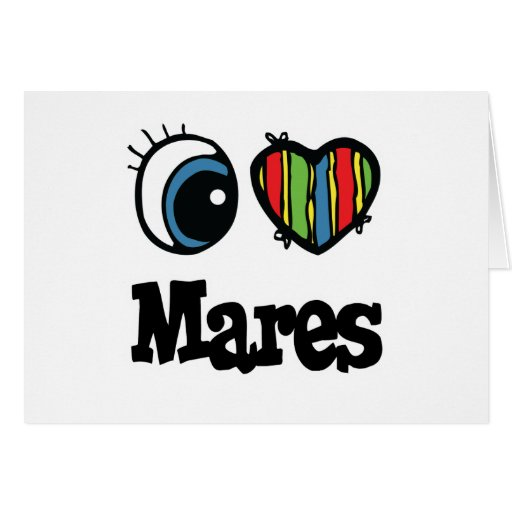 I Love (Heart) Mares Greeting Card