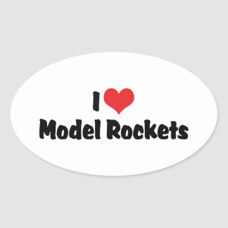 I Love Heart Model Rockets - Rocketry Lover Oval Sticker