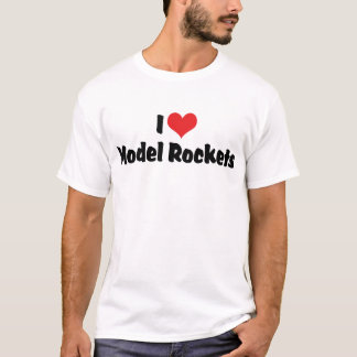 I Love Heart Model Rockets - Rocketry Lover T-Shirt