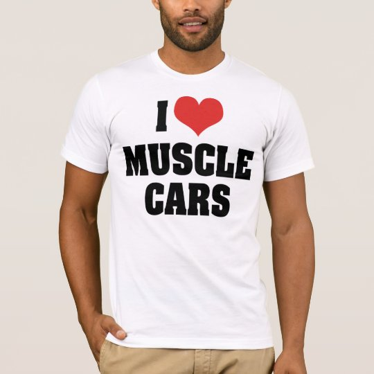 I Love Heart Muscle Cars - Muscle Car Lover T-Shirt