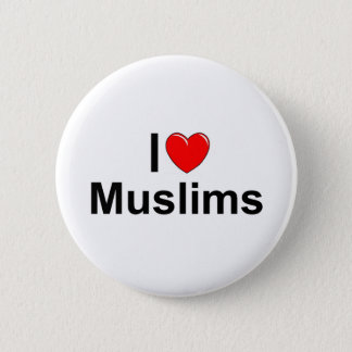 I Love (Heart) Muslims 6 Cm Round Badge