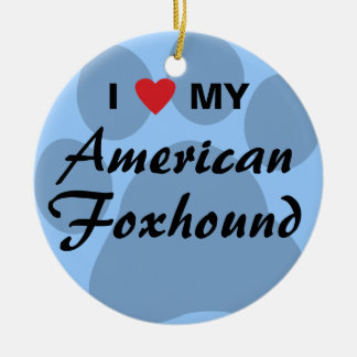 I Love (Heart) My American Foxhound Round Ceramic Decoration