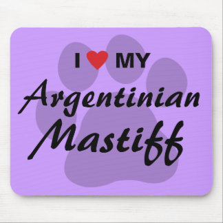 I Love (Heart) My Argentinian Mastiff Mouse Pad