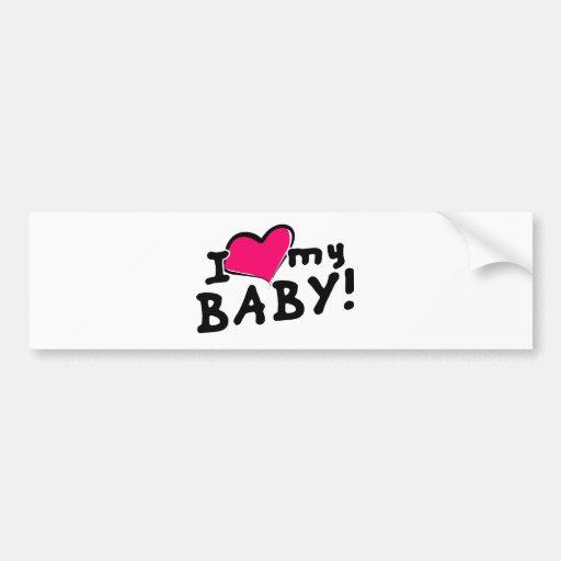 I love (heart) my baby! (boy or girl) bumper sticker   Zazzle