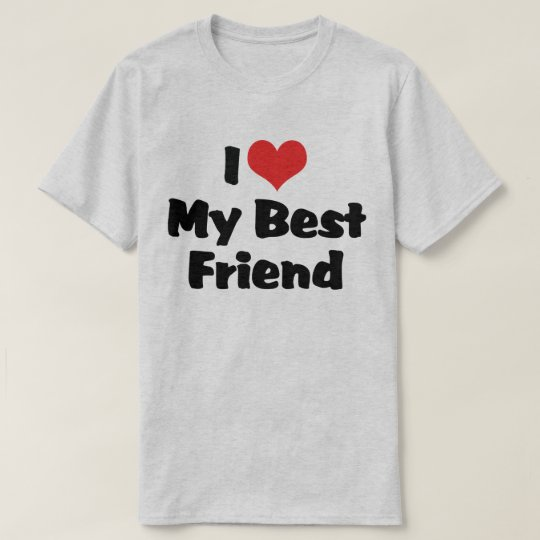 I Love Heart My Best Friend - BFF T-Shirt