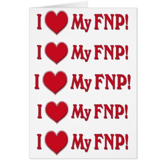 I LOVE (HEART) MY FNP - FAMILY NURSE PRACTITIONER CARD