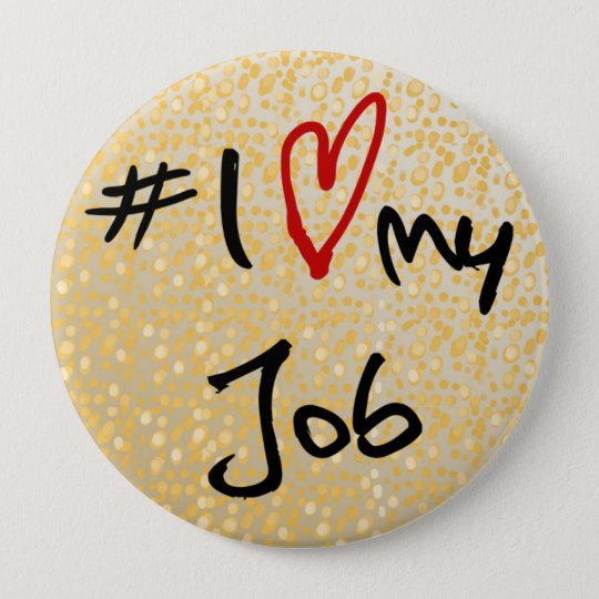I love(heart)my job black & red on gold