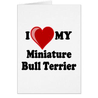 I Love (Heart) My Miniature Bull Terrier Dog Greeting Card