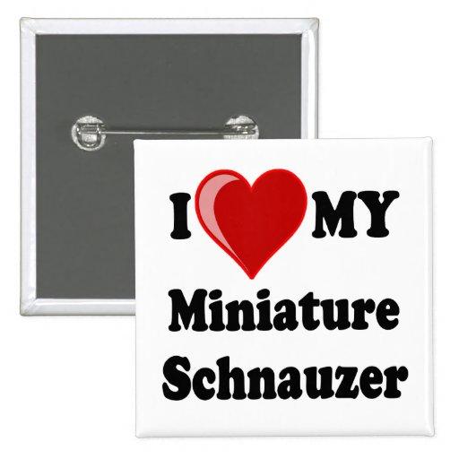 I Love (Heart) My Miniature Schnauzer Dog Buttons