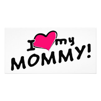 I love (heart) my mommy! customised photo card