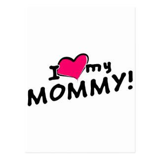 I love (heart) my mommy! postcard