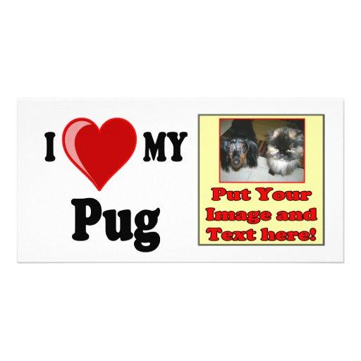 I Love (Heart) My Pug Dog Personalized Photo Card