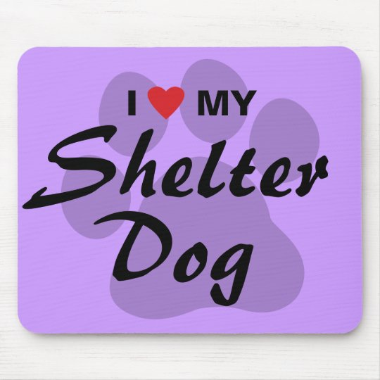 I Love (Heart) My Shelter Dog Mouse Pad