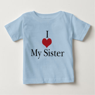 I Love (Heart) My Sister T Shirt