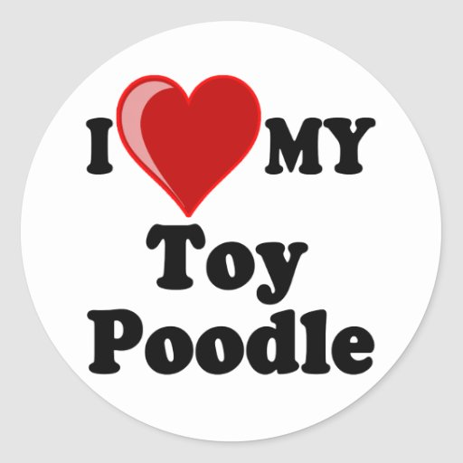 I Love (Heart) My Toy Poodle Dog Stickers