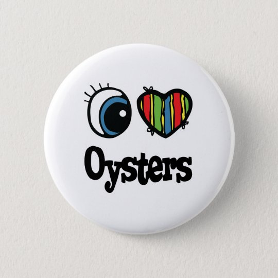 I Love (Heart) Oysters 6 Cm Round Badge