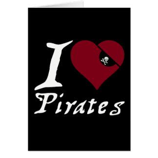 I Love (Heart) Pirates Greeting Card