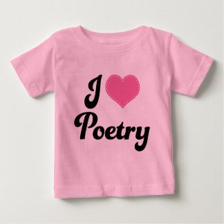 I Love (Heart) Poetry Baby T-Shirt