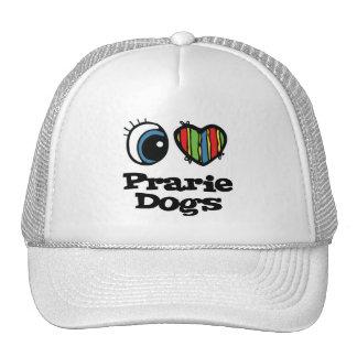 I Love (Heart) Prarie Dogs Trucker Hats