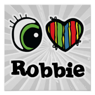 I Love (Heart) Robbie Poster