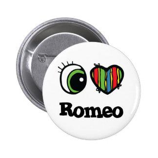 I Love (Heart) Romeo 6 Cm Round Badge