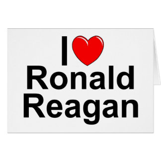I Love (Heart) Ronald Reagan Greeting Card