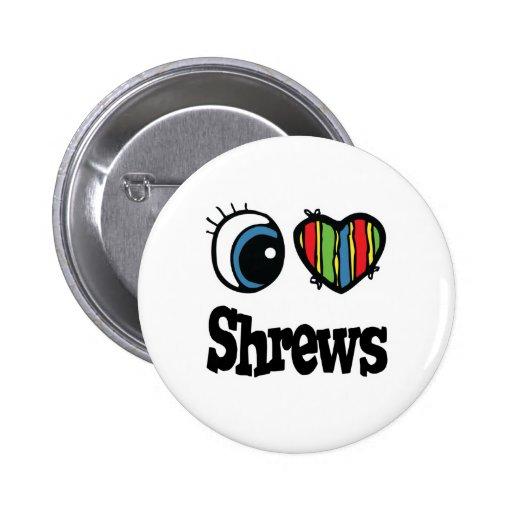 I Love (Heart) Shrews 6 Cm Round Badge