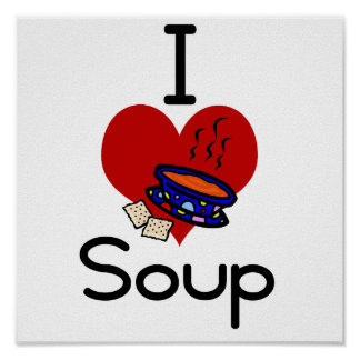I love -heart  soup poster