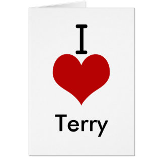 I Love (heart) Terry Greeting Card