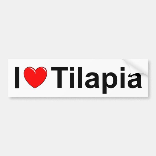 I Love (Heart) Tilapia Bumper Sticker
